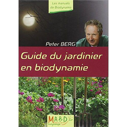 Peter Berg - Guide du jardinier en biodynamie - Preis vom 02.12.2020 06:00:01 h