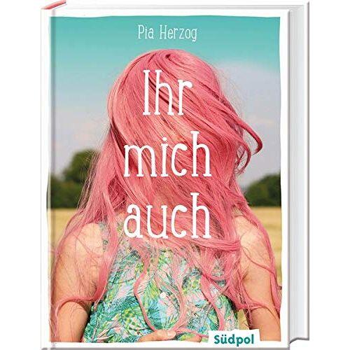 Pia Herzog - Ihr mich auch - Preis vom 28.02.2021 06:03:40 h
