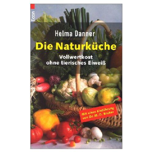 - Die Naturküche. Vollwertkost ohne tierisches Eiweiss - Preis vom 27.02.2021 06:04:24 h