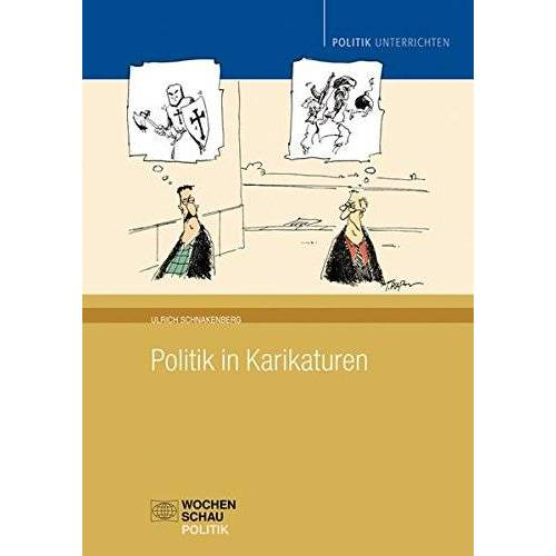 Ulrich Schnakenberg - Politik in Karikaturen (Politik unterrichten) - Preis vom 18.04.2021 04:52:10 h