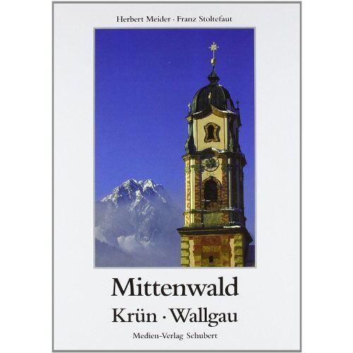 Herbert Meider - Mittenwald: Geigenbauort zwischen Karwendel und Wetterstein - Preis vom 06.05.2021 04:54:26 h