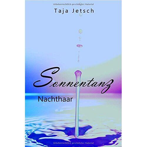 Taja Jetsch - Sonnentanz: Nachthaar - Preis vom 16.05.2021 04:43:40 h
