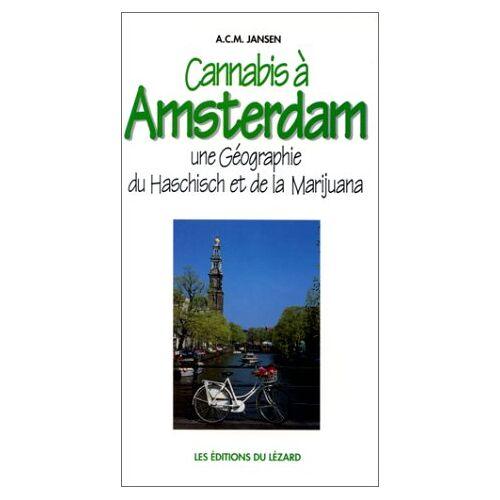 A-C-M Jansen - Cannabis à Amsterdam : Une géographie du haschisch et de la marijuana - Preis vom 18.04.2021 04:52:10 h