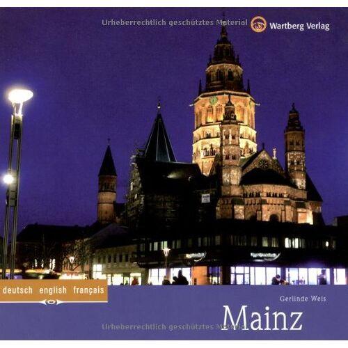 Gerlinde Weis - Mainz: Ein Bildband in Farbe - Preis vom 10.12.2019 05:57:21 h