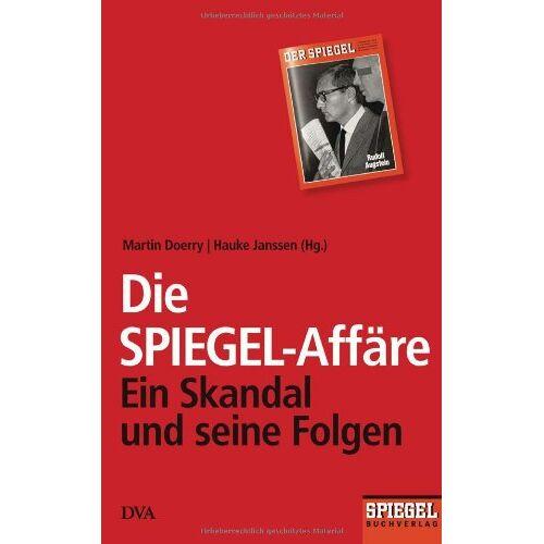 Martin Doerry - Die SPIEGEL-Affäre: Ein Skandal und seine Folgen - Ein SPIEGEL-Buch - Preis vom 21.10.2020 04:49:09 h