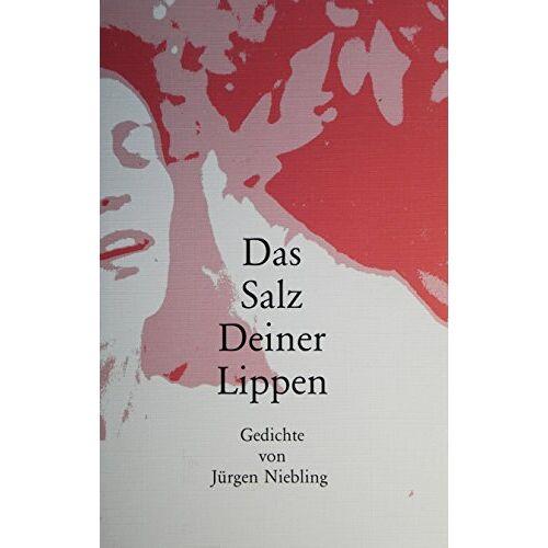 - Das Salz Deiner Lippen. Gedichte - Preis vom 20.10.2020 04:55:35 h