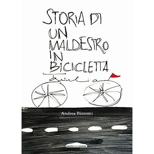 Andrea Bizzotto - Storia di un maldestro in bicicletta - Preis vom 20.10.2020 04:55:35 h