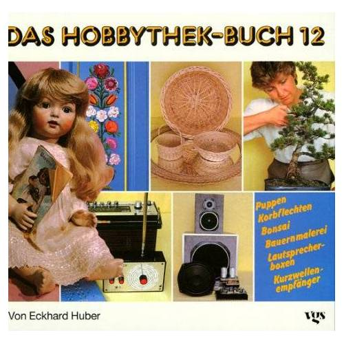 Eckhard Huber - Das Hobbythek-Buch, Bd.12 - Preis vom 20.10.2020 04:55:35 h