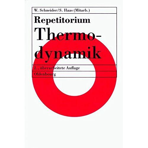 Wilhelm Schneider - Repetitorium Thermodynamik - Preis vom 12.05.2021 04:50:50 h