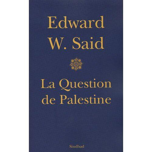 Said, Edward W. - La question de Palestine - Preis vom 18.04.2021 04:52:10 h