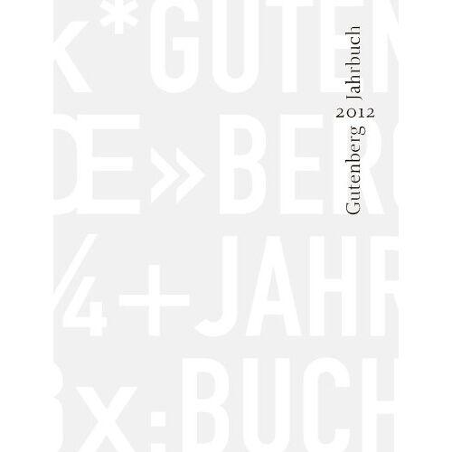 Stephan Füssel - Gutenberg-Jahrbuch 87 (2012): im Auftrag der Gutenberg-Gesellschaft - Preis vom 17.04.2021 04:51:59 h