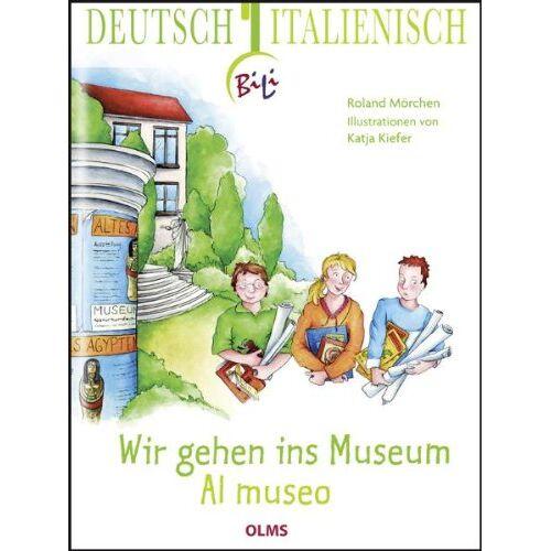 Roland Mörchen - Wir gehen ins Museum - Al museo - Preis vom 04.09.2020 04:54:27 h