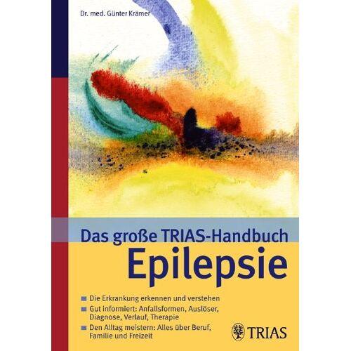 Günter Krämer - Das große TRIAS-Handbuch Epilepsie (TRIAS ärztlicher Rat) - Preis vom 08.05.2021 04:52:27 h
