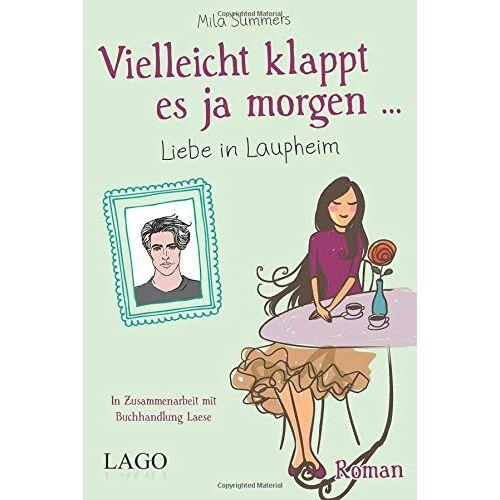 Mila Summers - Vielleicht klappt es ja morgen: Liebe in Laupheim - Preis vom 20.10.2020 04:55:35 h