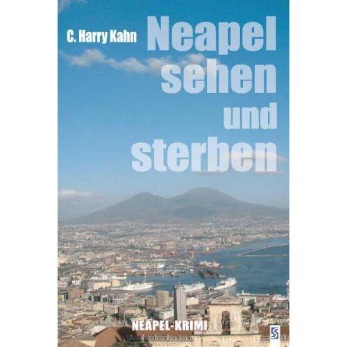 Kahn, C. Harry - Neapel sehen und sterben: Neapel-Krimi - Preis vom 20.10.2020 04:55:35 h