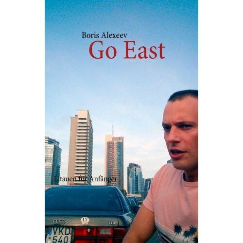Boris Alexeev - Go East: Litauen für Anfänger - Preis vom 15.05.2021 04:43:31 h