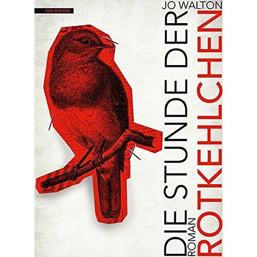 Jo Walton - Die Stunde der Rotkelchen (Das Jahr der...) - Preis vom 15.01.2021 06:07:28 h