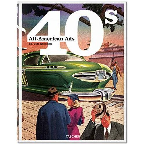 Jim Heimann - All-American Ads of the 40s - Preis vom 27.02.2021 06:04:24 h