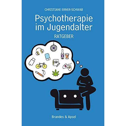 Christiane Erner-Schwab - Psychotherapie im Jugendalter: Ratgeber - Preis vom 28.10.2020 05:53:24 h
