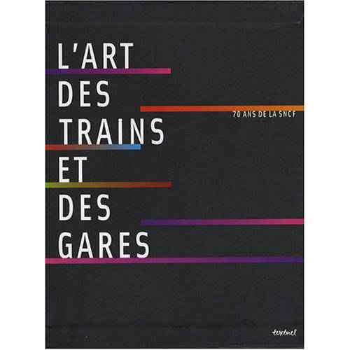 Laurence Bernabeu - L'art des trains et des gares : 70 ans de SNCF (1DVD) - Preis vom 25.02.2021 06:08:03 h