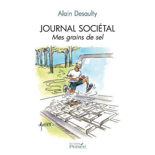 Alain Desaulty - JOURNAL SOCIETAL MES GRAINS DE SEL (P.PERSEE LIVRES) - Preis vom 19.01.2021 06:03:31 h