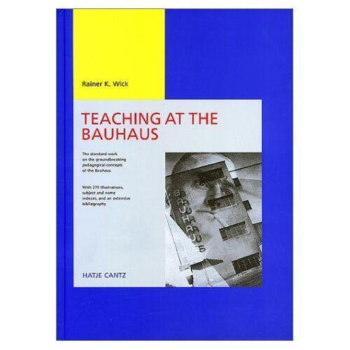 Wick, Rainer K - Teaching at the Bauhaus - Preis vom 15.04.2021 04:51:42 h