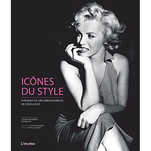 Collectif - Icônes du style : Portraits de dix ambassadrices de l'élégance - Preis vom 10.05.2021 04:48:42 h