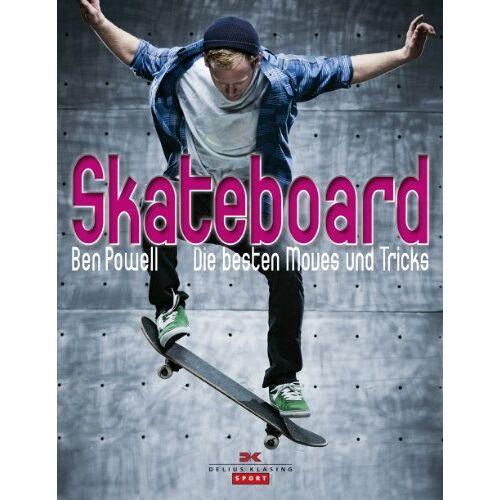 Ben Powell - Skateboard: Die besten Moves und Tricks - Preis vom 03.05.2021 04:57:00 h