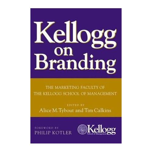 Alice Tybout - Kellogg on Branding: The Marketing Faculty of the Kellogg School of Management - Preis vom 28.02.2021 06:03:40 h