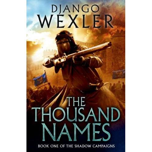 Django Wexler - The Thousand Names: The Shadow Campaign (The Shadow Campaigns) - Preis vom 07.03.2021 06:00:26 h