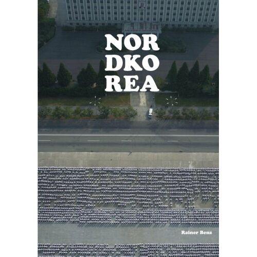 Rainer Benz - Nordkorea: Reisebericht - Preis vom 07.05.2021 04:52:30 h