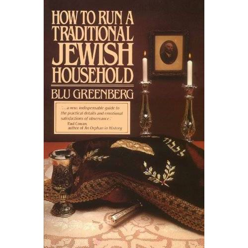Blu Greenberg - How to Run a Traditional Jewish Household - Preis vom 10.05.2021 04:48:42 h