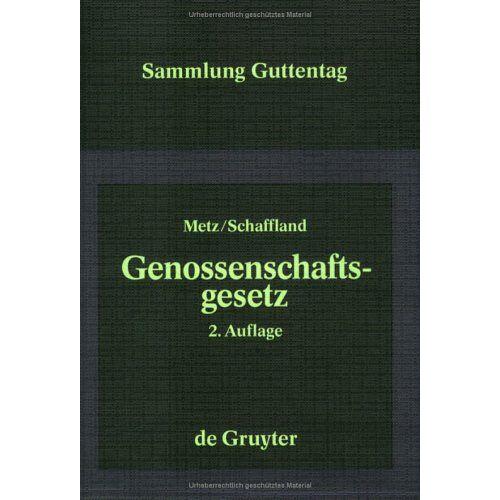 Egon Metz - Genossenschaftsgesetz. Gesetz betreffend die Erwerbs- und Wirtschaftsgenossenschaften (Sammlung Guttentag) - Preis vom 11.05.2021 04:49:30 h