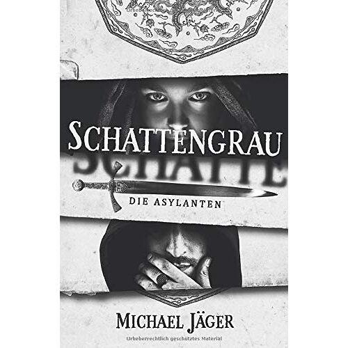 Michael Jäger - Schattengrau: Die Asylanten - Preis vom 20.10.2020 04:55:35 h