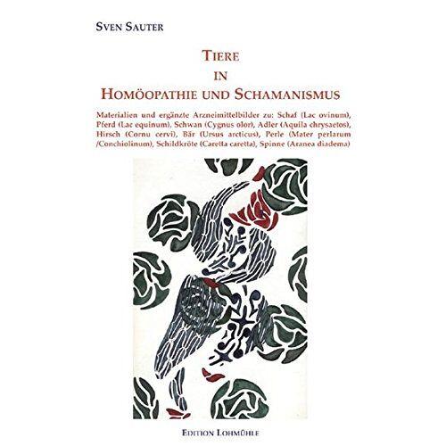 Sven Sauter - Tiere in Homöopathie und Schamanismus - Preis vom 24.02.2021 06:00:20 h