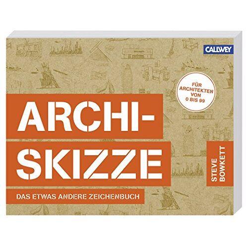 Steve Bowkett - Archi-Skizze: Das etwas andere Zeichenbuch - Preis vom 14.10.2019 04:58:50 h