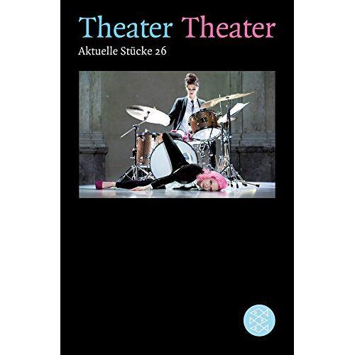 George Brant - Theater Theater 26: Aktuelle Stücke 26 (Theater / Regie im Theater) - Preis vom 15.04.2021 04:51:42 h