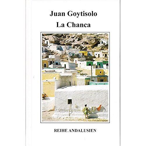 Juan Goytisolo - La Chanca (Andalusische Reihe) - Preis vom 14.04.2021 04:53:30 h