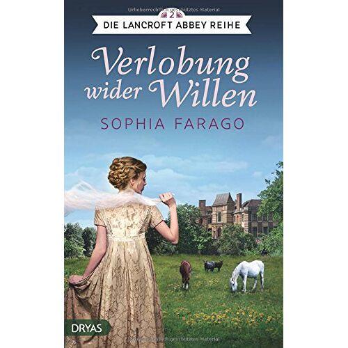 Sophia Farago - Verlobung wider Willen: Lancroft Abbey Reihe, Teil 2 - Preis vom 24.02.2020 06:06:31 h