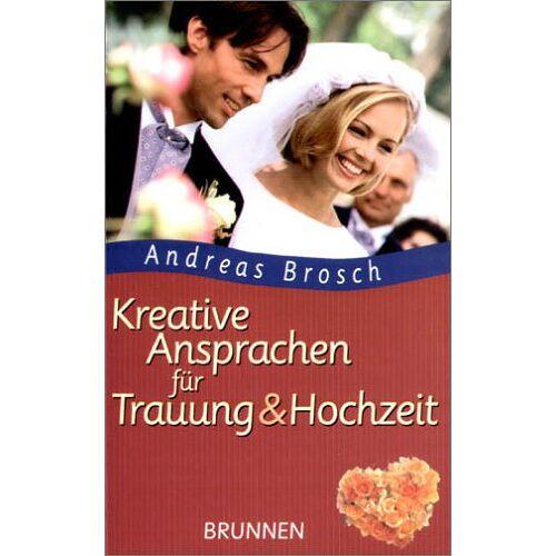 Andreas Brosch - Kreative Ansprachen für Trauung und Hochzeit - Preis vom 07.04.2020 04:55:49 h