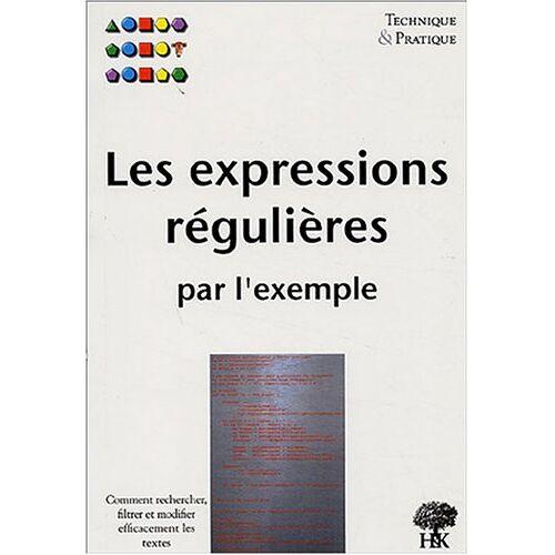 Vincent Fourmond - Les expressions régulières par l'exemple - Preis vom 21.10.2020 04:49:09 h