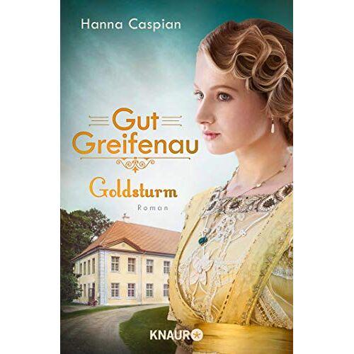 Hanna Caspian - Gut Greifenau - Goldsturm: Roman (Die Gut-Greifenau-Reihe, Band 4) - Preis vom 01.03.2021 06:00:22 h