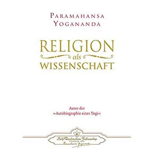 Paramahansa Yogananda - Religion als Wissenschaft - Preis vom 17.07.2019 05:54:38 h