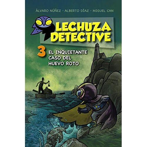 Alberto Díaz Pérez - Lechuza Detective 3. El inquietante caso del huevo roto (Literatura Infantil (6-11 Años) - Lechuza Detective) - Preis vom 25.01.2021 05:57:21 h