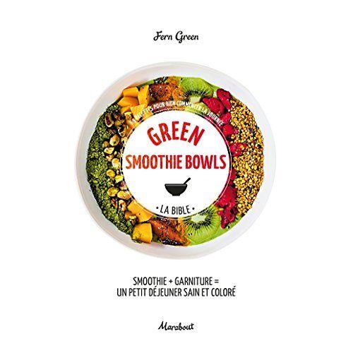 - Green smothie bowls : La bible - Preis vom 14.01.2021 05:56:14 h