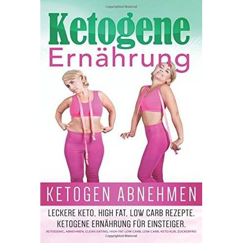 Annett Richter - Ketogene Ernahrung: Ketogen abnehmen: Leckere Keto, High Fat, Low Carb Rezepte. Ketogene Ernährung für Einsteiger. (Ketogenic, Abnehmen, Clean Eating, High Fat Low Carb, Low Carb, Keto Kur) - Preis vom 16.01.2021 06:04:45 h