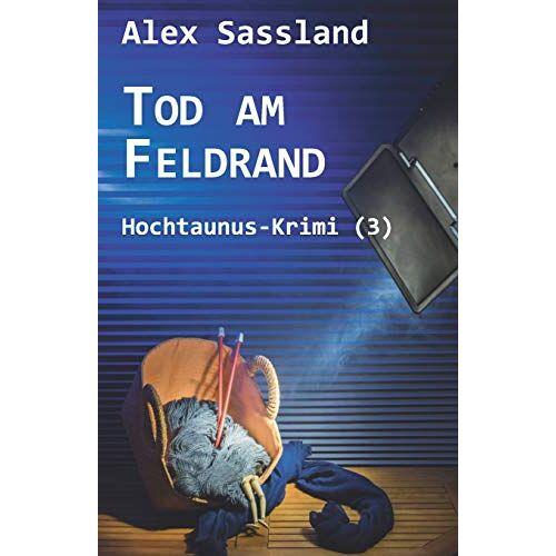 Alex Sassland - Tod am Feldrand: Hochtaunus-Krimi (3) - Preis vom 06.05.2021 04:54:26 h