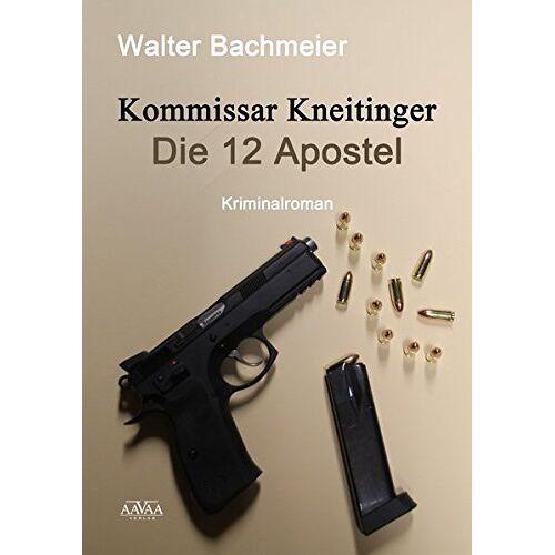 Walter Bachmeier - Kommissar Kneitinger - Die zwölf Apostel (Großdruck) - Preis vom 18.10.2020 04:52:00 h