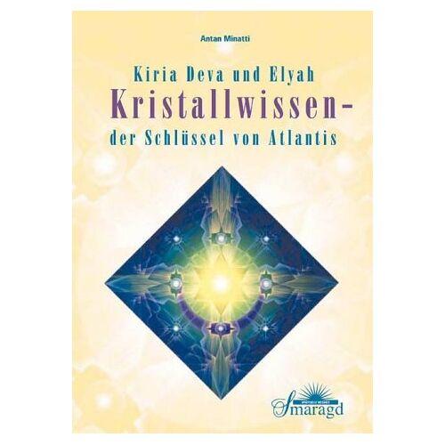 Antan Minatti - Kristallwissen: Der Schlüssel von Atlantis - Preis vom 31.10.2020 05:52:16 h