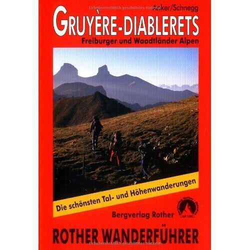 Daniel Anker - Gruyere - Diablerets: Freiburger und Waadtländer Alpen. Die schönsten Tal- und Höhenwanderungen - Preis vom 21.10.2020 04:49:09 h